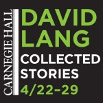 David Lang, Collected Stories